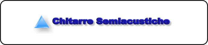 Chitarre Semiacustiche