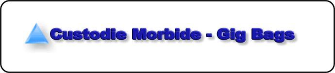 Custodie Morbide - Gig Bags